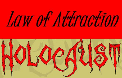 نقش قانون جذب در هولوکاست!
